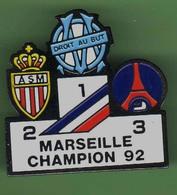 FOOT *** OM - MARSEILLE CHAMPION 92 *** 1043 (35) - Football