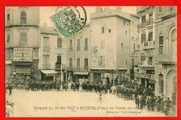 034 - ÉMEUTES DU 16 MAI 1907 à BÉZIERS - Place De L'Hôtel De Ville - Evenementen