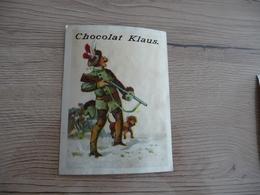 Chromo Ancien Publicitaire  Chocolat Klaus Chasse Chasseur Chien Fusil - Other