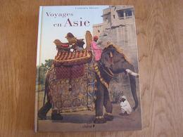 VOYAGES EN ASIE Avec Fac Similé Voyage Chine Indochine Ceylan Inde Malaisie Japon Indonésie Hotel Monument Baie D'Along - Géographie