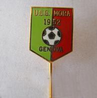 U.S. G. Mora Calcio Distintivi FootBall Soccer Spilla Pins Genova Italy Liguria - Calcio