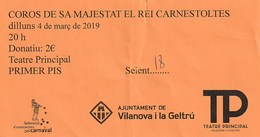 TICKET - COROS DE SA MAJESTAT EL REI CARNESTOLTES - VILANOVA I LA GELTRU -TEATRE PRINCIPAL 2019 - Tickets - Entradas