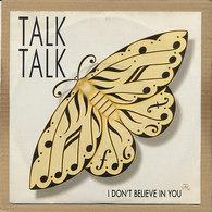 """7"""" Single, Talk Talk - I Don't Believe In You - Disco, Pop"""