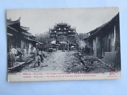 C. P. A. : Chine : YUNNAN, MONG TZEU : Pai Fang Ou Arc De Triomphe Chinois à SIN GNAN SOO - China