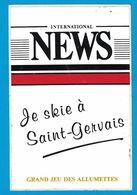 AUTOCOLLANT INTERNATIONAL NEWS JE SKIE A SAINT-GERVAIS GRAND JEU D'ALLUMETTES - Stickers
