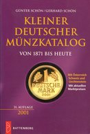 Kleiner Deutscher Münzkatalog Von 1871 Bis Heute. Schön, Günter Und Gerhard - Numismatik