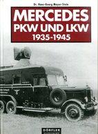 Mercedes PKW Und LKW 1935-1945. Mayer-Stein, Hans-Georg - Militär & Polizei