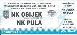 Sport Ticket UL000713 - Football (Soccer Calcio) Osijek Vs Pula 2006-08-05 - Match Tickets