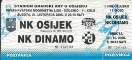 Sport Ticket UL000716 - Football (Soccer Calcio) Osijek Vs Dinamo Zagreb 2006-10-21 - Match Tickets