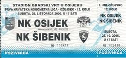 Sport Ticket UL000717 - Football (Soccer Calcio) Osijek Vs Sibenik 2006-10-28 - Match Tickets