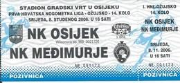 Sport Ticket UL000718 - Football (Soccer Calcio) Osijek Vs Medjimurje 2006-10-08 - Match Tickets