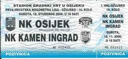 Sport Ticket UL000719 - Football (Soccer Calcio) Osijek Vs Kamen Ingrad 2006-10-18 - Match Tickets