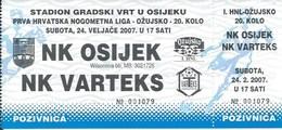 Sport Ticket UL000721 - Football (Soccer Calcio) Osijek Vs Varteks 2007-02-24 - Match Tickets