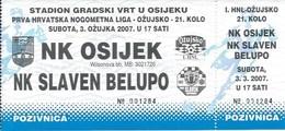 Sport Ticket UL000722 - Football (Soccer Calcio) Osijek Vs Slaven Belupo 2007-03-03 - Match Tickets