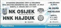 Sport Ticket UL000723 - Football (Soccer Calcio) Osijek Vs Hajduk Split 2007-03-31 - Match Tickets