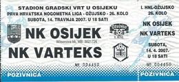 Sport Ticket UL000724 - Football (Soccer Calcio) Osijek Vs Varteks 2007-04-14 - Match Tickets