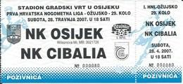 Sport Ticket UL000725 - Football (Soccer Calcio) Osijek Vs Cibalia 2007-04-28 - Match Tickets