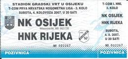Sport Ticket UL000728 - Football (Soccer Calcio) Osijek Vs Rijeka 2007-08-04 - Match Tickets