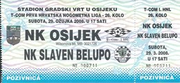 Sport Ticket UL000738 - Football (Soccer Calcio) Osijek Vs Slaven Belupo 2008-03-29 - Match Tickets