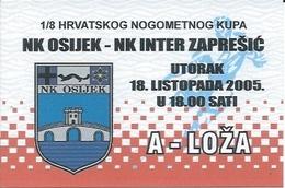 Sport Ticket UL000749 - Football (Soccer Calcio) Osijek Vs Inter Zapresic 2005-10-18 - Match Tickets