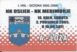 Sport Ticket UL000752 - Football (Soccer Calcio) Osijek Vs Medjimurje 2005-12-03 - Match Tickets