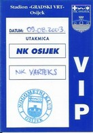 Sport Ticket UL000755 - Football (Soccer Calcio) Osijek Vs Varteks 2003-08-09 - Match Tickets