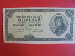 HONGRIE 100 MILLION PENGÖ 1946 PEU CIRCULER (B.6) - Hungary
