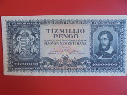 HONGRIE 10 MILLION PENGÖ 1945 PEU CIRCULER (B.6) - Hungary