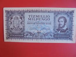 HONGRIE 10 MILLION PENGÖ 1946 CIRCULER (B.6) - Hungary