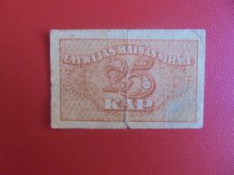 LETTONIE 25 KAPEIKAS 1920 CIRCULER (B.6) - Latvia