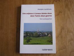 UNE ENFANCE à LAVAUX SAINTE ANNE DANS L'ENTRE DEUX GUERRES Lambilotte Régionalisme Récit Wellin Focant Métiers Ruralité - Culture
