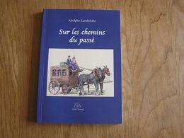 SUR LES CHEMINS DU PASSE Lambilotte Lavaux Sainte Anne Régionalisme Wellin Focant Métiers Ruralité Vie Rurale - Belgique