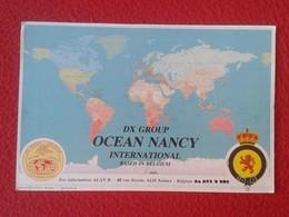 POSTAL POSTCARD QSL RADIOAFICIONADOS RADIO AMATEUR DX GROUP OCEAN NANCY INTERNATIONAL BELGIUM MAP EARTH WORLD MAPA CARTE - Tarjetas QSL