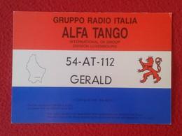 POSTAL POST CARD QSL RADIOAFICIONADOS RADIO AMATEUR GRUPPO ALFA TANGO ITALIA LUXEMBOURG LUXEMBURGO FLAG MAP MAPA BANDERA - Tarjetas QSL