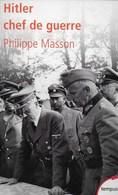 Hitler Chef De Guerre. Philippe Masson. Führer. Wehrmacht - Guerre 1939-45