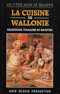 La Cuisine De Wallonie. Traditions, Folklore Et Recettes. Région Wallonne. Noir Dessin Production - Gastronomie