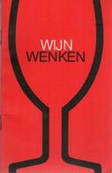 Wijn Wenken (Soupçon De Vin) - Tekst Wina Born Grafische Verzorging Frans Mettes - Vers 1965 - Cuisine & Vins