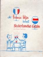 De Franse Wijn Inhet Nederlandse Gezin (Le Vin Français Dans La Famille Néerlandaise) Door Martin Paulissen - Vers 1960 - Cuisine & Vins