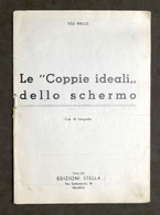 Cinema - I. Ribolzi - Le Coppie Ideali Dello Schermo - 1^ Ed. 1943 Stella - Libros, Revistas, Cómics