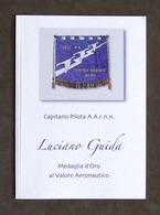 Aeronautica - Capitano Pilota Luciano Guida - Medaglia D'oro Al Valore - 2009 - Libros, Revistas, Cómics