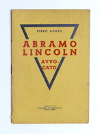 Biografie - P. Addeo - Abramo Lincoln Avvocato - Ed. 1937 - Libros, Revistas, Cómics
