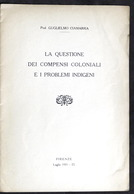Colonialismo Ciamarra - Questione Compensi Coloniali E Problemi Indigeni -  1931 - Otros