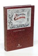 Album Storico Artistico Garibaldi Nelle Due Sicilie - 1882 - Anastatica 1982 - Libros, Revistas, Cómics