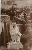 Patriotique - 2CPA - Pendant L'Assaut La Vision/L'angoisse - Infirmière - France Guerre 1914-1918 - Croix-Rouge