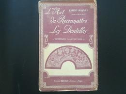 L ART DE RECONNAÎTRE LES DENTELLES VIEUX LIVRE ANNÉE 1924 PAR ÉMILE BAYARD ÉD. GRUND FRANCE - Libros