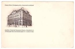 Romania Palatul Bancii Timisoarei Si Soc Comerciala Pe Actiuni Instituts Palais Der Temesvarer Bank Temesvari Banat - Rumänien