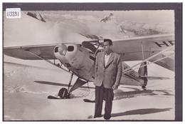 AVIATION SUISSE - LE PILOTE HERMANN GEIGER DEVANT SON AVION SUR LE GLACIER DU MONT ROSE - TB - Sonstige