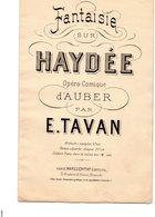 Opéra Comique D Auber Par E.Tavan Fantaisie Sur Haydée - Opéra