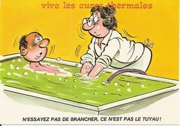 Humour. CPM. Cures Thermales. (N'essayez Pas De Brancher, Ce N'est Pas Le Tuyau ! - Humour