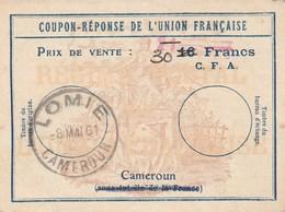 COUPON-REPONSE DE L'UNION FRANCAISE Avec TAD 08/05/1961 Lomié - CAMEROUN - 30 FCFA - Kamerun (1960-...)
